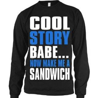Cool Story Babe Now Make Me A Sandwich Mens Thermal Shirt, Big and