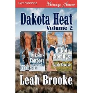 Dakota Heat, Volume 1 [Her Dakota Men, Dakota Ranch Crude