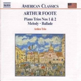 Arthur Foote Piano Quartet; String Quartet No. 1; Nocturne and