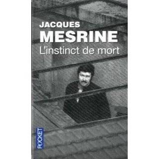 INSTINCT DE MORT (L) (9782890773509): JACQUES MESRINE: Books