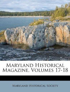 Maryland Historical Magazine, Volumes 17 18: Maryland Historical