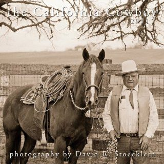 2011 the California Cowboy Calendar: .de: David R. Stoecklein
