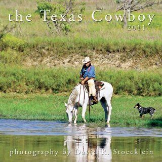 2011 the Texas Cowboy Calendar: .de: David R. Stoecklein
