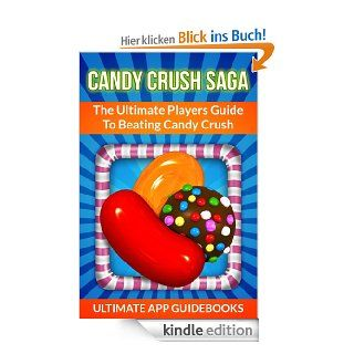 Candy Crush Saga (The Ultimate Players Guide To Candy Crush) [Kindle