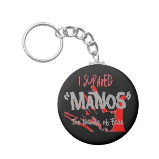 Survived Manos the Hands of Fate Keychains