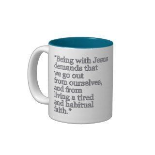 Being with Jesus quote Pope Francis Coffee Mug