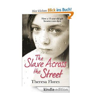 The Slave Across the Street: The harrowing true story of how a 15 year