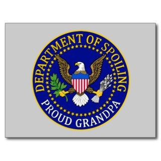 Department of Spoiling   Proud Grandpa Postcard