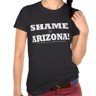 SHAME on ARIZONA anti SB 1070 Law T shirt (white)