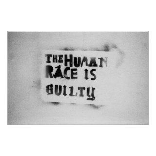 Human race is guilty stencil graffiti art poster