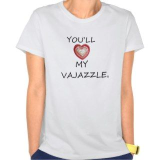Youll LOVE my vajazzle xXx T Shirts