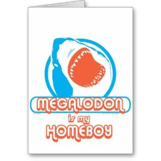 Megalodon is My Homeboy Greeting Card