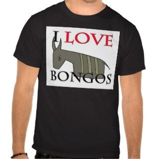 Love Bongos T Shirts