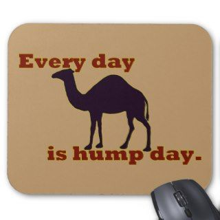 Camel Every Day is Hump Day Mouse Pads