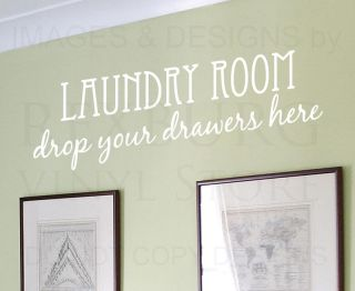 Wall Decal Quote Sticker Vinyl Art Laundry Room Drop Your Drawers Here LA05