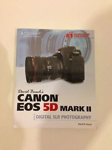 David Buschs Canon EOS 5D Mark II Guide to Digital SLR Photography by David D. Busch 2010, Paperback
