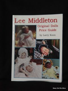New Lee Middleton Original Dolls Price Guide by Larry Koon Book