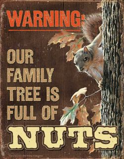 Squirrel Tin Sign Warning Our Family Tree Is Full of Nuts