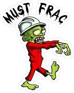 """3 Must FRAC Walking Zombie 2"""" Hard Hat Oilfield Toolbox Helmet Sticker H188"""
