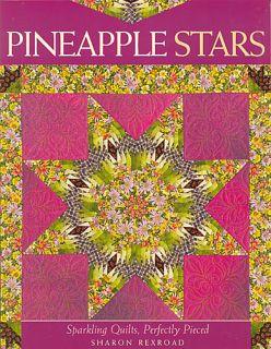 Pineapple Stars Pieced Quilts Sharon Rexroad New Book