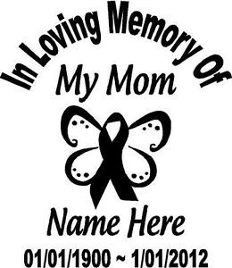In Loving Memory of Cancer Ribbon Mom Decal Window Butterfly Custom Memorial Car