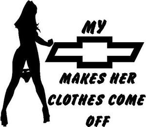chevy makes her clothes come off decal sticker truck bow. Black Bedroom Furniture Sets. Home Design Ideas