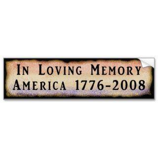 In Loving Memory America 1776   2008 Bumper Stickers