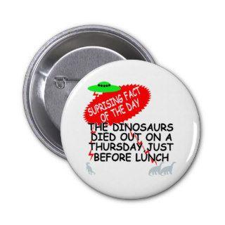 Funny Dinosaur extinction Pins