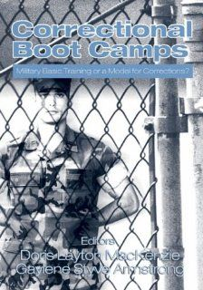 Correctional Boot Camps: Military Basic Training or a Model for Corrections?: Gaylene S. Armstrong, Doris L. MacKenzie: Englische Bücher
