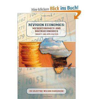 Revision Economics: Microeconomics and Macroeconomics: Micro and Macroeconomics: Dr. Selestine Wilson Ramadhani: Englische Bücher