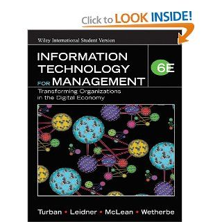 Information Technology for Management: Transforming Organizations in the Digital Economy: Efraim Turban: 9780470041604: Books