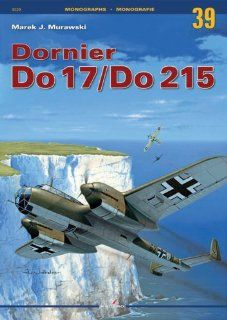 Dornier Do 17/Do 215: Marek Murawski: 9788361220107: Books