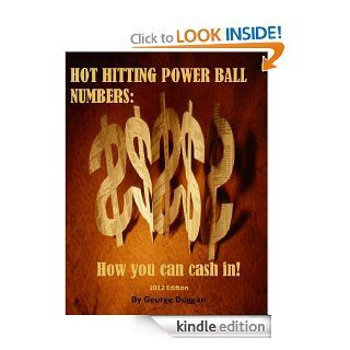 Hot Hitting Powerball Numbers: How You Can Cash In! eBook: George Duggan: Kindle Store