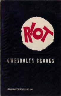 Riot (9780685305355) Gwendolyn Brooks Books