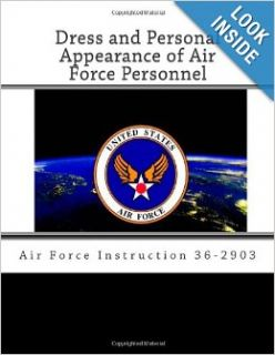 Dress and Personal Appearance of Air Force Personnel: Air Force Instruction 36 2903: Secretary of the Air Force: 9781468106909: Books