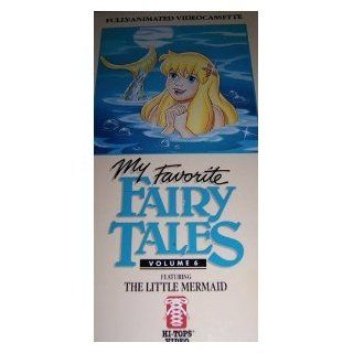 My Favorite Fairy Tales, Volume 6: The Little Mermaid [VHS]: My Favorite Fairy Tales: Movies & TV