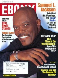 Ebony August 2003 Samuel L. Jackson Cover, Vickie Winans, Shoshana Johnson, Brian McKnight, 50 Cent, Tupac Shakur, Women of Summer   Beyonce & Jada Pinkett Smith & Regina King & Gabrielle Union: Ebony Magazine: Books