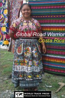 Global Road Warrior for Costa Rica: World Trade Press, Sibylla Putzi: Books
