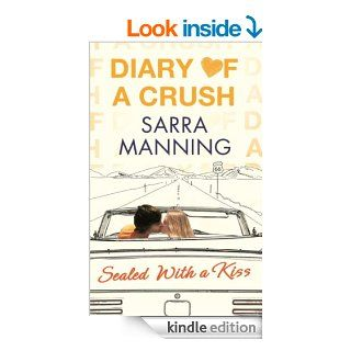 Diary of a Crush: Sealed With a Kiss: Number 3 in series eBook: Sarra Manning: Kindle Store