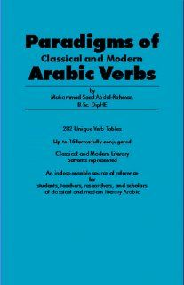 Paradigms of Classical and Modern Arabic Verbs: Muhammad Saed Abdul Rahman: 9780952346302: Books