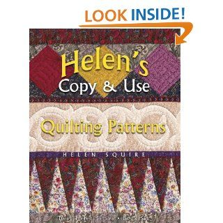 Helen's Copy and Use Quilting Patterns (Dear Helen, Book 6): Helen Squire: 9781574327908: Books