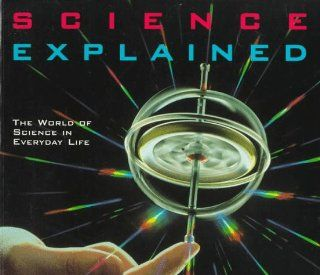 Science Explained: The World of Science in Everyday Life (Henry Holt Reference Book) (9780805042368): Colin A. Ronan: Books