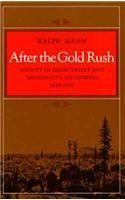 After the Gold Rush: Society in Grass Valley and Nevada City, California, 1849 1870 (9780804711364): Ralph Mann: Books