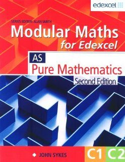 Modular Maths for Edexcel: Pure Mathematics: Core 1 and 2 (9780340885314): Alan Smith, John Sykes: Books