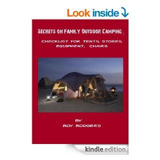 Secrets on Family Outdoor Camping: Checklist for Tents, Stores, Equipment, Chairs eBook: Roy RODGERS: Kindle Store