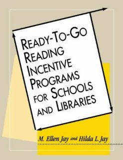 Ready To Go Reading Incentive Programs for Schools and Libraries: Hilda L. Jay, M. Ellen Jay: 9781555703301: Books