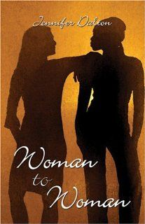 Woman to Woman (9781413745351): Jennifer Dalton: Books