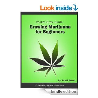 Pocket Grow Guide: Growing Marijuana for Beginners eBook: Frank Weed: Kindle Store