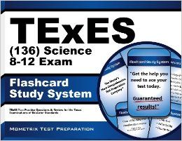 TExES (136) Science 8 12 Exam Flashcard Study System: TExES Test Practice Questions & Review for the Texas Examinations of Educator Standards (Cards): TExES Exam Secrets Test Prep Team: 9781610729727: Books