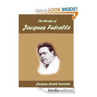 The Works of Jacques Futrelle eBook: Jacques Heath Futrelle: Kindle Store